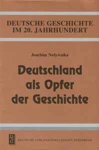 Deutschland als Opfer der Geschichte