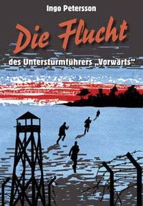 """Die Flucht des Untersturmführers """"Vorwärts"""""""
