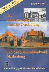 Die mittelalterliche deutsche Ostsiedlung und das Nationaldenkmal Marienburg